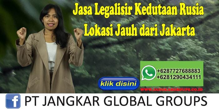Jasa Legalisir Kedutaan Rusia Lokasi Jauh dari Jakarta