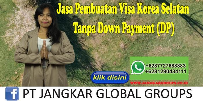 Jasa Pembuatan Visa Korea Selatan Tanpa Down Payment (DP)