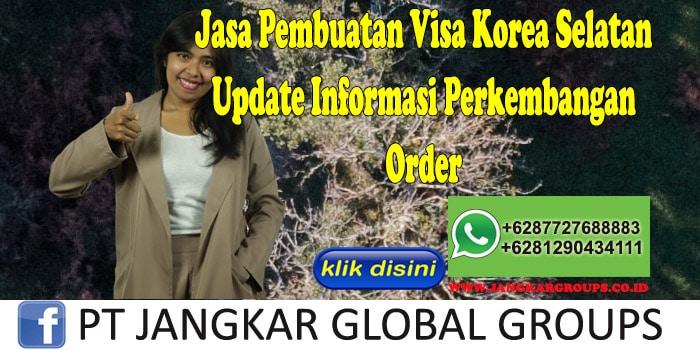 Jasa Pembuatan Visa Korea Selatan Update Informasi Perkembangan Order
