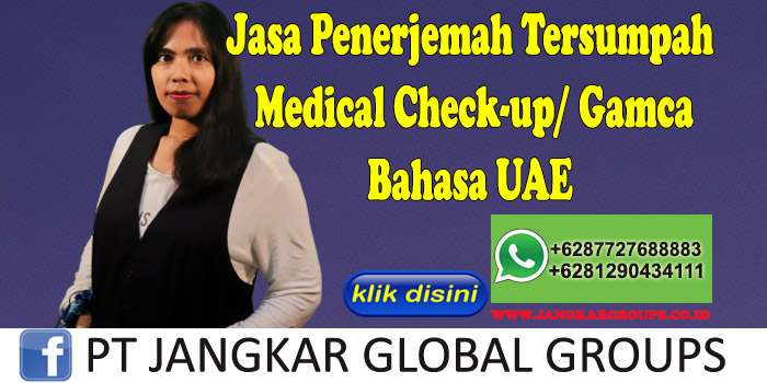 Jasa Penerjemah Tersumpah medical check up gamca Bahasa UAE
