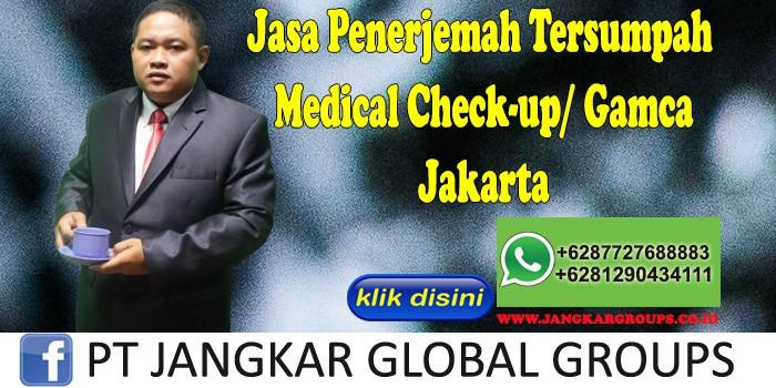 Jasa Penerjemah Tersumpah medical check up gamca jakarta