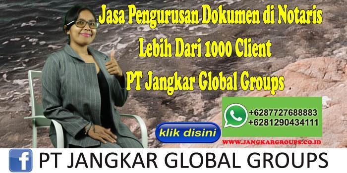 Jasa Pengurusan Dokumen di Notaris Lebih Dari 1000 Client PT Jangkar Global Groups