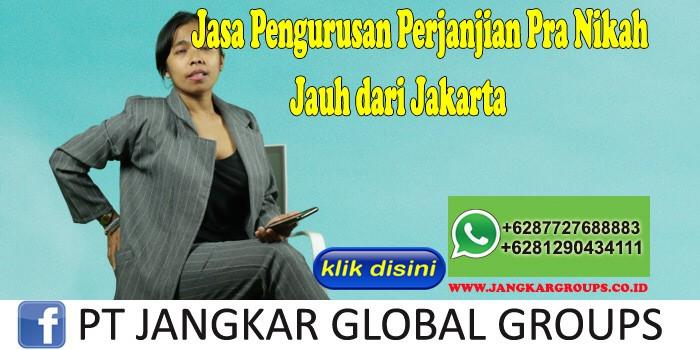 Jasa Pengurusan Perjanjian Pra Nikah Jauh dari Jakarta