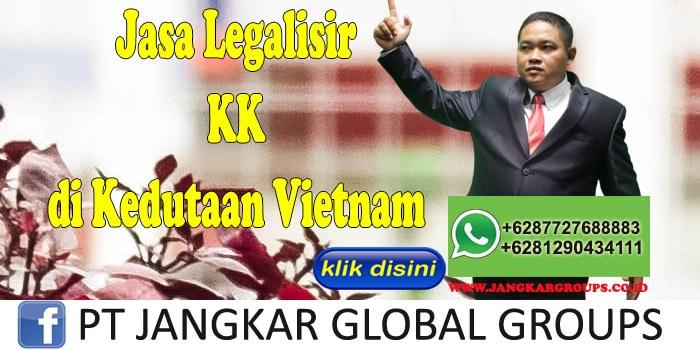 Jasa legalisir KK di kedutaan vietnam