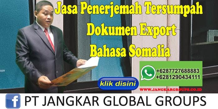 Jasa penerjemah tersumpah dokumen export bahasa somalia
