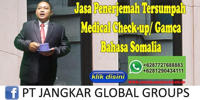 Jasa penerjemah tersumpah medical check-up gamca bahasa somalia