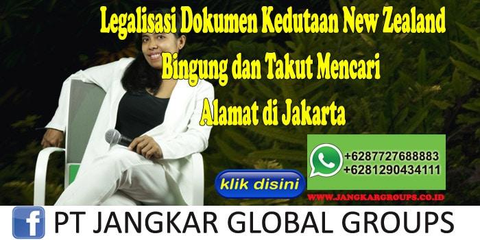 Legalisasi Dokumen Kedutaan New Zealand Bingung dan Takut Mencari Alamat di Jakarta