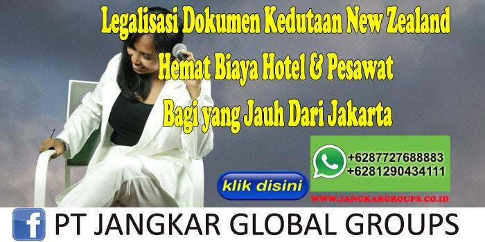Legalisasi Dokumen Kedutaan New Zealand Hemat Biaya Hotel & Pesawat Bagi yang Jauh Dari Jakarta