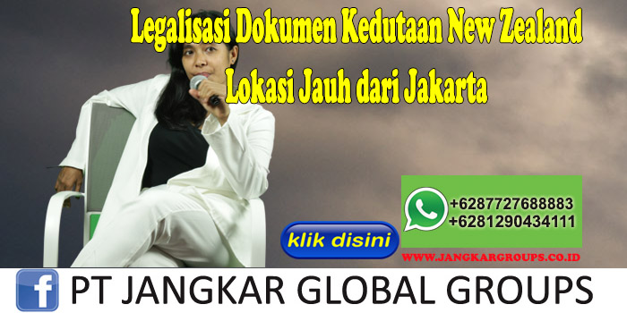 Legalisasi Dokumen Kedutaan New Zealand Lokasi Jauh dari Jakarta