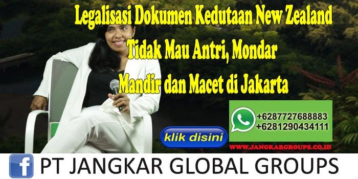 Legalisasi Dokumen Kedutaan New Zealand Tidak Mau Antri, Mondar Mandir dan Macet di Jakarta