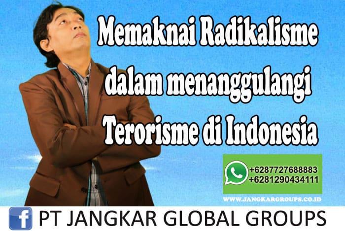 Memaknai Radikalisme dalam menanggulangi Terorisme di Indonesia