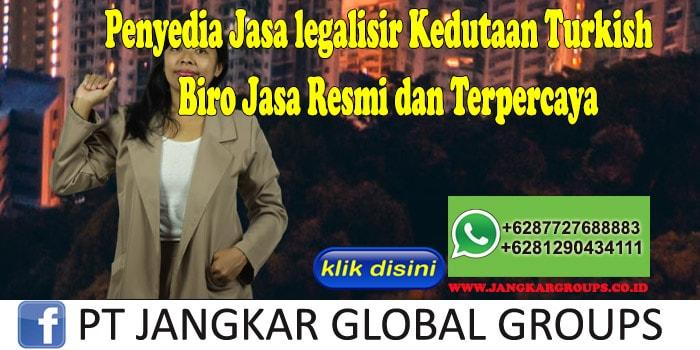 Penyedia Jasa legalisir Kedutaan Turkish Biro Jasa Resmi dan Terpercaya