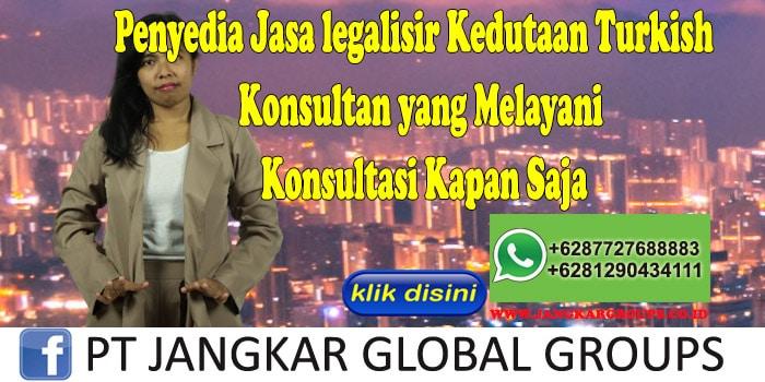 Penyedia Jasa legalisir Kedutaan Turkish Konsultan yang Melayani Konsultasi Kapan Saja