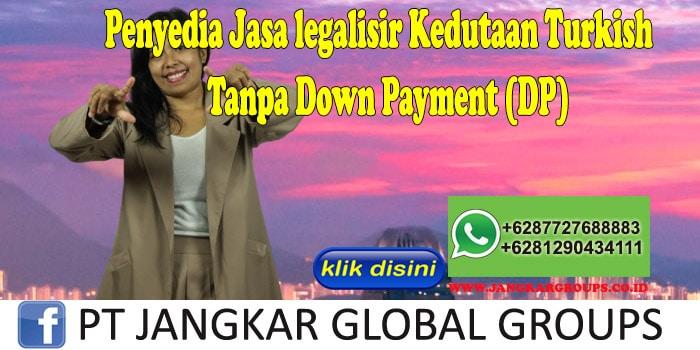 Penyedia Jasa legalisir Kedutaan Turkish Tanpa Down Payment (DP)