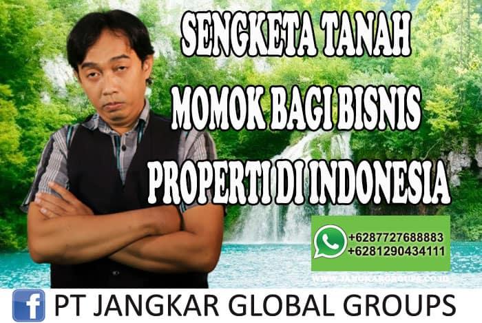 SENGKETA TANAH MOMOK BAGI BISNIS PROPERTI DI INDONESIA