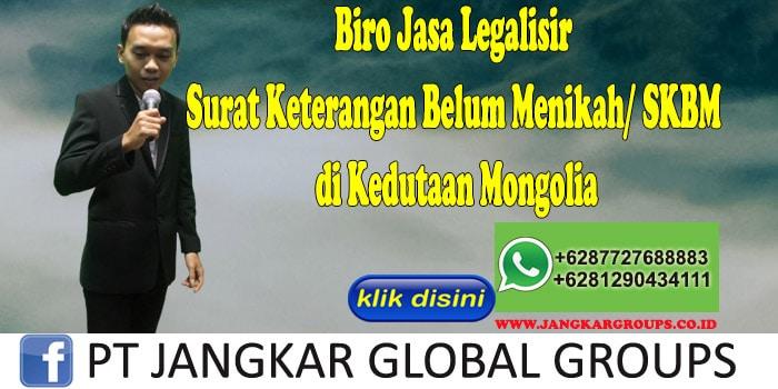 Surat Keterangan Belum Menikah SKBM di Kedutaan Mongolia