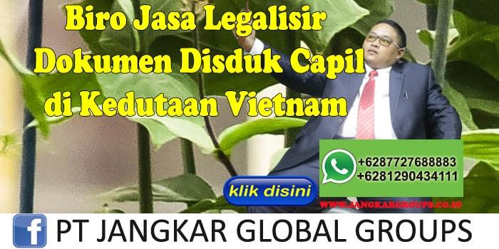 biro jasa legalisir dokumen disduk capil di kedutaan vietnam