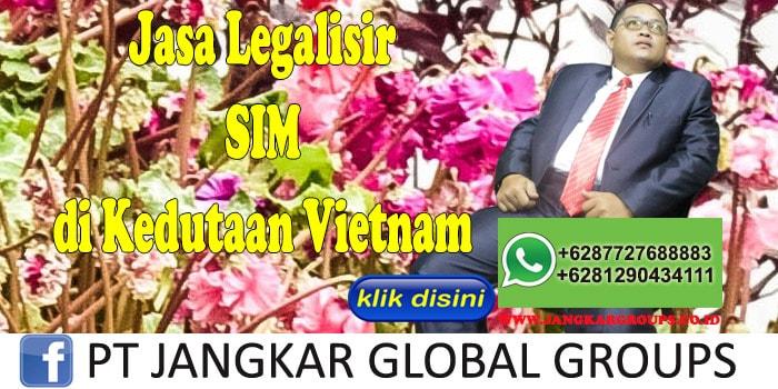 jasa legalisir SIM di kedutaan vietnam