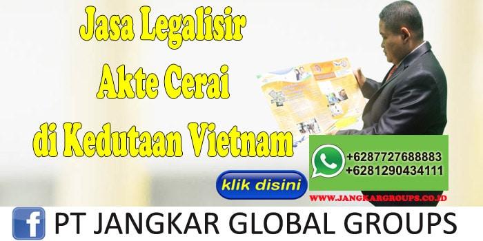 jasa legalisir akte cerai di kedutaan vietnam