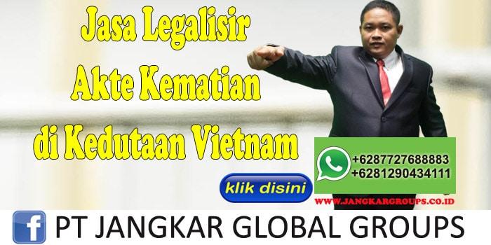 jasa legalisir akte kematian di kedutaan vietnam
