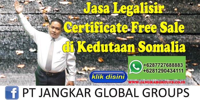 jasa legalisir certificate free sale di kedutaan somalia