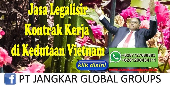 jasa legalisir kontrak kerja di kedutaan vietnam