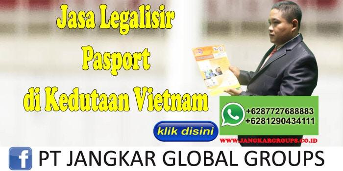 jasa legalisir pasport di kedutaan vietnam