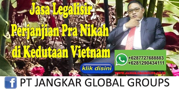 jasa legalisir perjanjian pra nikah di kedutaan vietnam