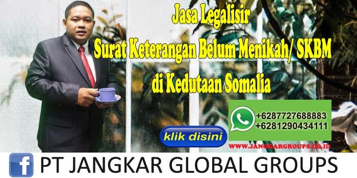 jasa legalisir surat keterangan belum menikah skbm di kedutaan somalia