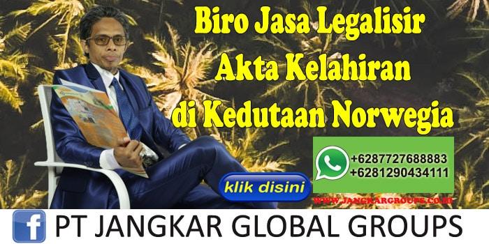 Biro Jasa Legalisir Akta Kelahiran di Kedutaan Norwegia