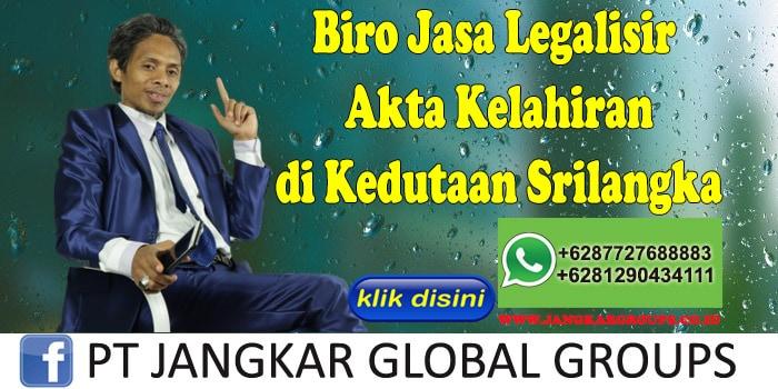 Biro Jasa Legalisir Akta Kelahiran di Kedutaan Srilangka