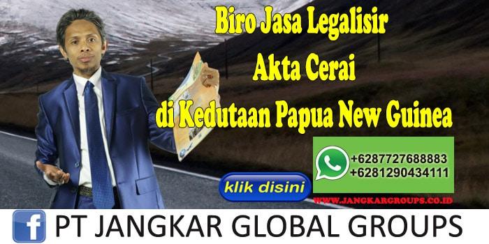 Biro Jasa Legalisir Akte Cerai di Kedutaan Papua New Guinea