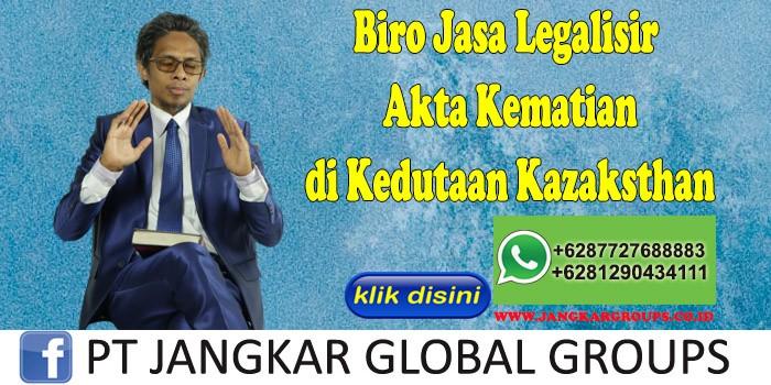 Biro Jasa Legalisir Akte Kematian di Kedutaan Kazaksthan