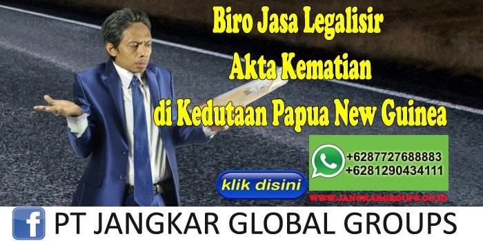 Biro Jasa Legalisir Akte Kematian di Kedutaan Papua New Guinea