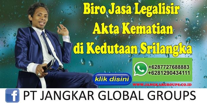 Biro Jasa Legalisir Akte Kematian di Kedutaan Srilangka