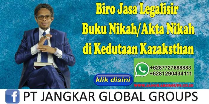 Biro Jasa Legalisir Buku Nikah Akta Nikah di Kedutaan Kazaksthan