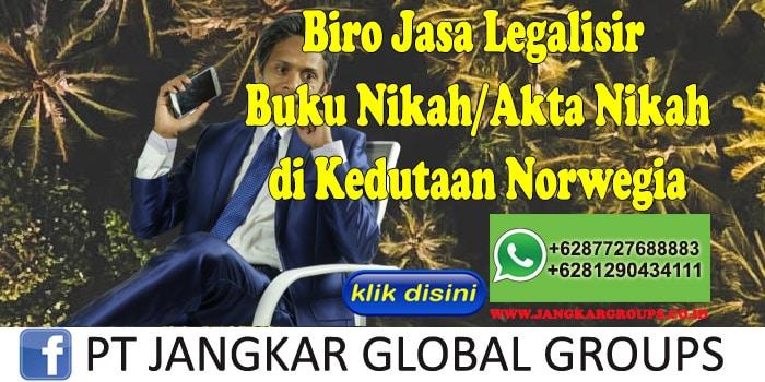 Biro Jasa Legalisir Buku Nikah Akta Nikah di Kedutaan Norwegia