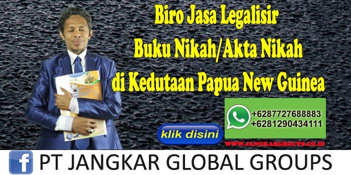 Biro Jasa Legalisir Buku Nikah Akta Nikah di Kedutaan Papua New Guinea