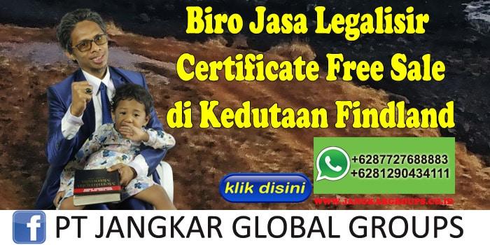 Biro Jasa Legalisir Certificate Free Sale di Kedutaan Findland
