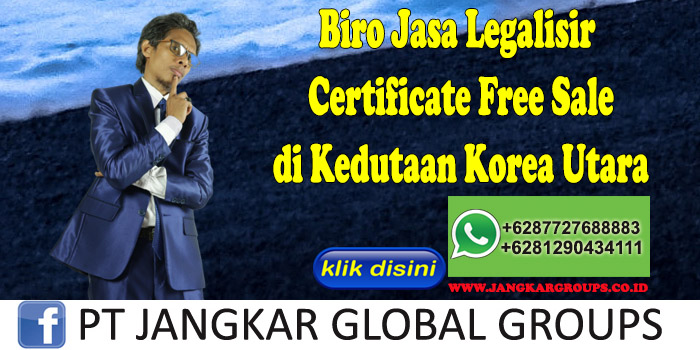 Biro Jasa Legalisir Certificate Free Sale di Kedutaan Korea Utara