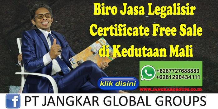 Biro Jasa Legalisir Certificate Free Sale di Kedutaan Mali