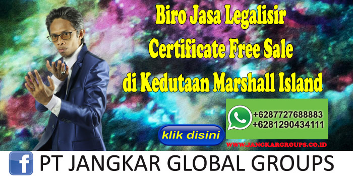 Biro Jasa Legalisir Certificate Free Sale di Kedutaan Marshall Island