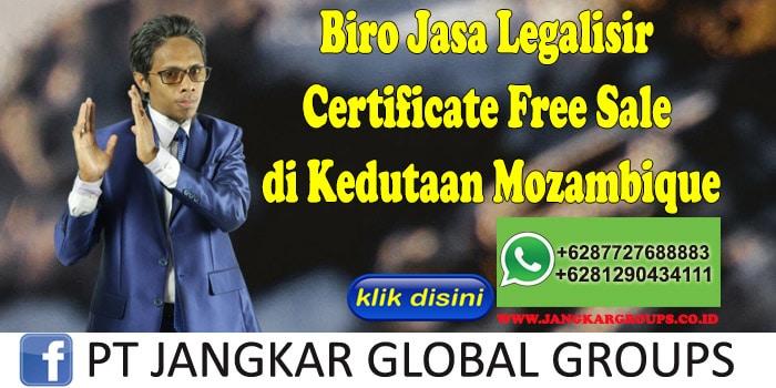 Biro Jasa Legalisir Certificate Free Sale di Kedutaan Mozambique