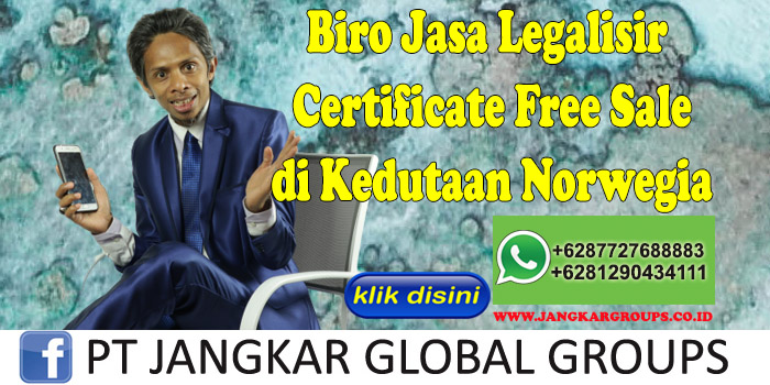 Biro Jasa Legalisir Certificate Free Sale di Kedutaan Norwegia