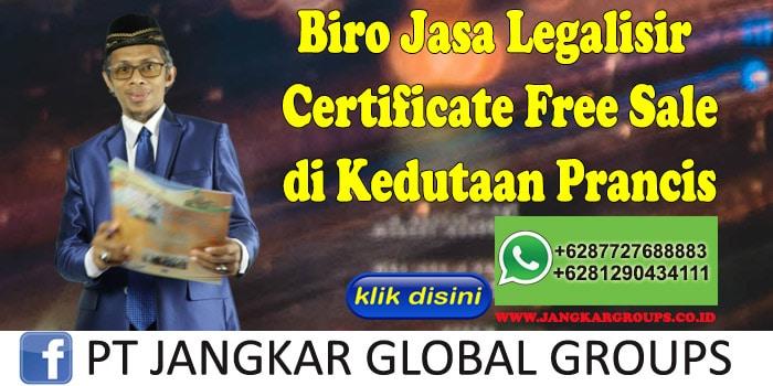 Biro Jasa Legalisir Certificate Free Sale di Kedutaan Prancis