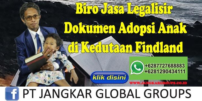 Biro Jasa Legalisir Dokumen Adopsi Anak di Kedutaan Findland