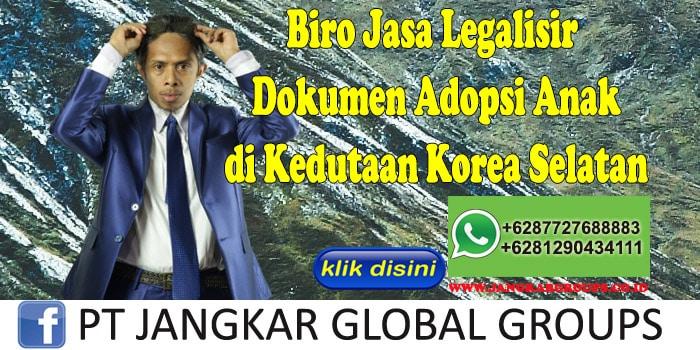 Biro Jasa Legalisir Dokumen Adopsi Anak di Kedutaan Korea Selatan