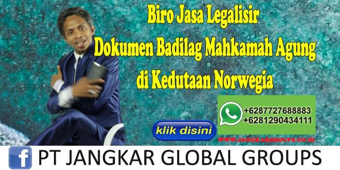 Biro Jasa Legalisir Dokumen Badilag Mahkamah Agung di Kedutaan Norwegia