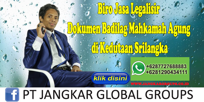 Biro Jasa Legalisir Dokumen Badilag Mahkamah Agung di Kedutaan Srilangka