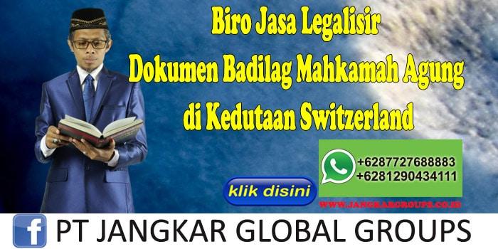Biro Jasa Legalisir Dokumen Badilag Mahkamah Agung di Kedutaan Switzerland